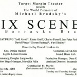 Six Scenes: A Barracks Brawl May 26 - June 12, 1994